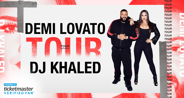 Demi Lovato & DJ Khaled 2018 Tour #VerifiedFan Presale FAQ