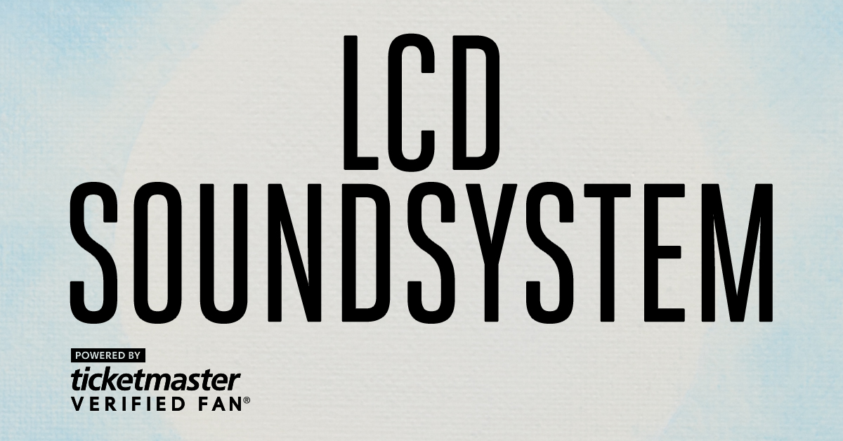 LCD Soundsystem #VerifiedFan Presale FAQ
