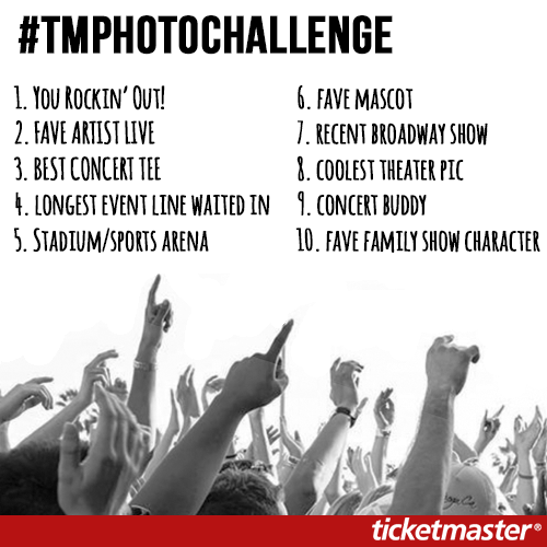 ticketmaster_10_Day_live_event_photo_Challenge_#TMPhotoChallenge