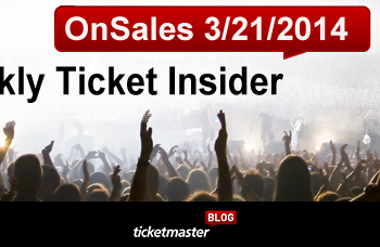 Weekly Ticket Insider, March 21, 2014 - Upcoming On Sales and Top Selling Shows