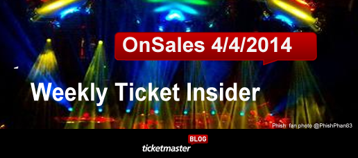 Weekly Ticket Insider 4/4/2014