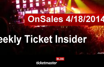 Weekly Ticket Insider - April 18, 2014 - Upcoming On Sales & Top Selling Shows