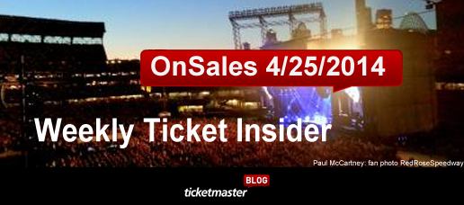 weekly ticket onsales ticketmaster April 25, 2014