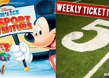 Weekly Ticket Insider - July 4, 2014 - Disney on Ice: Passport to Adventure & Football Tickets