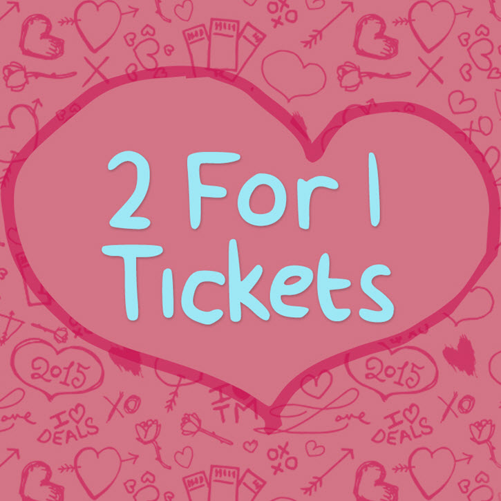 2 For 1 Tickets: The Perfect Gift for Valentine's Day