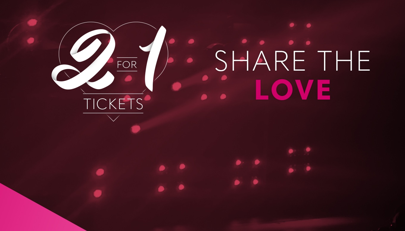 2 For 1 Tickets: The Perfect Deal for Valentine's Day