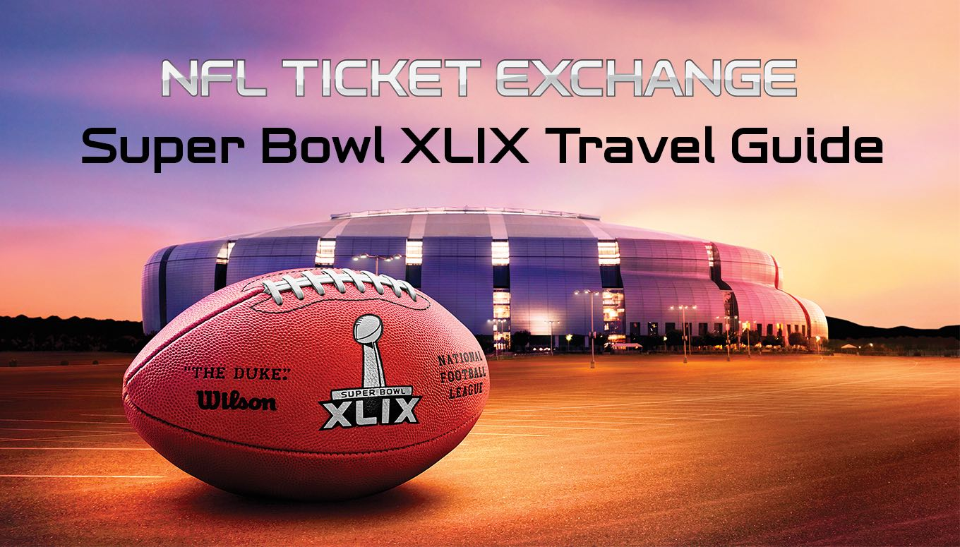 Super Bowl XLIX – What to Know Before You Touchdown in Arizona