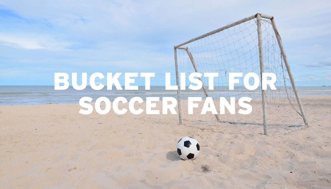 8 Must-See Soccer Tournaments for Your Sports Bucket List