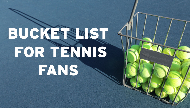 Bucket List: 9 Must-See Tennis Tournaments